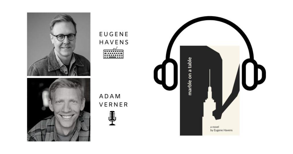 Eugene Havens. Adam Verner. Marble on a Table: A Novel audiobook edition.